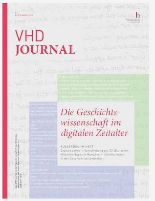 Die Geschichtswissenschaft im digitalen Zeitalter – Themenheft des VHD Journal September 2020